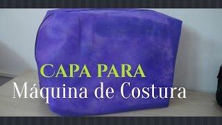 CAPA SIMPLES PARA MÁQUINA DE COSTURA – Tereza Lopes