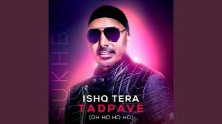 Download song Ishq Tera Tadpave (Oh Ho Ho Ho)