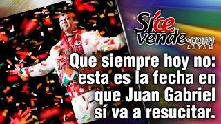 Que siempre hoy no: esta es la fecha en que Juan Gabriel sí va a resucitar.