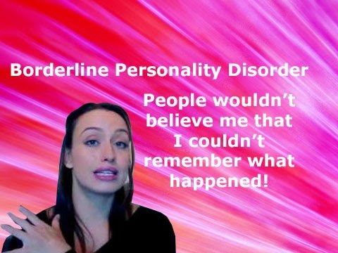 BPD, Memory Loss and Dissasociation