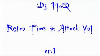 Dj FlaQ - Retro Time In Attack Vol nr.1