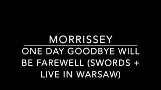 MORRISSEY - One Day Goodbye Will Be Farewell (Swords + Live In Warsaw) 5