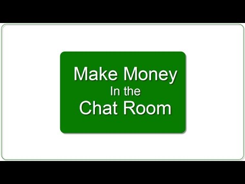 Making Money Everyday In The Chat Room