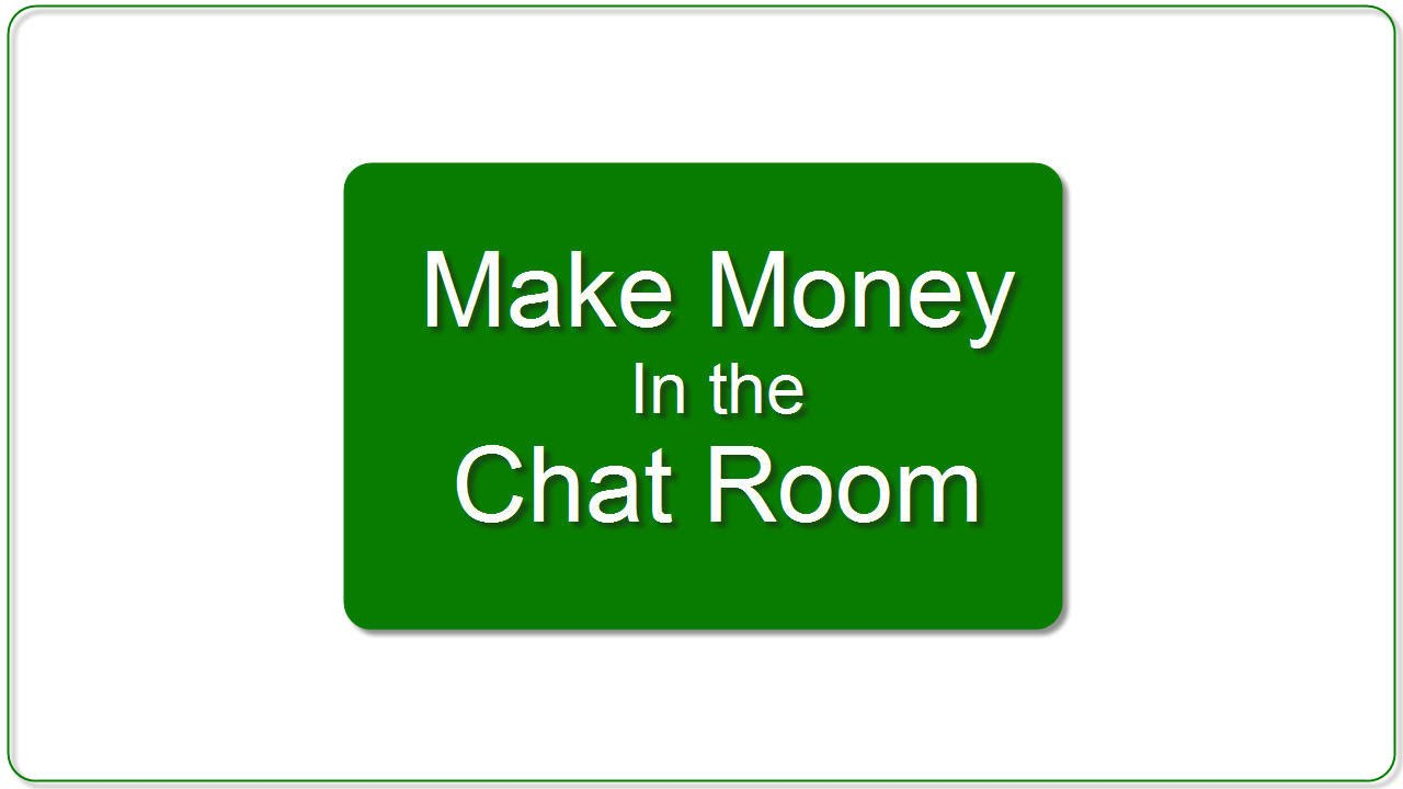 money making chat rooms