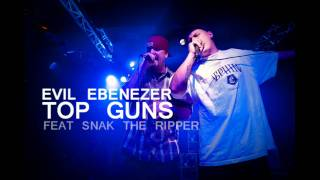 Evil Ebenezer feat. Snak The Ripper - Top Guns [HD]