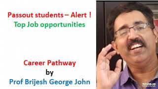 JOB OPPORTUNITIES IN TOP COMPANIES FOR FRESHERS IN KERALA | CAREER PATHWAY|PROF. BRIJESH GEORGE JOHN