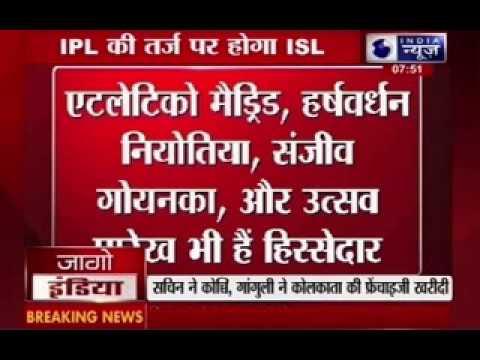 Sachin Tendulkar, Sourav Ganguly in line for ISL franchises