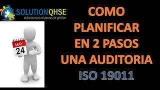 ISO 19011-COMO PLANIFICAR UNA AUDITORIA INTERNA.
