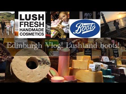 Edinburgh Vlog|Lush+Boots!