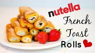 Nutella French Toast Rolls ♥ Easy Recipe!