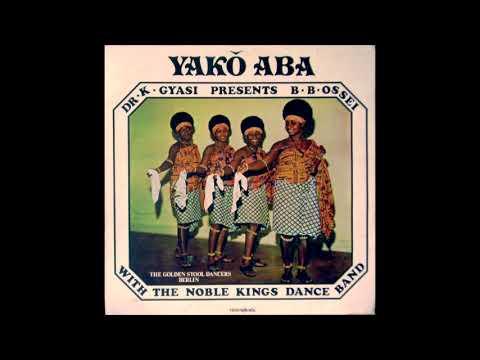 B.B. Ossei with the Noble Kings Dance Band | Album: Yakô Aba | Highlife | Ghana | 1975