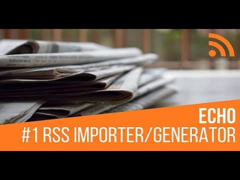 Echo RSS Feed Post Generator Plugin Updated Tutorial