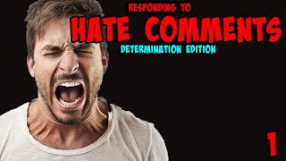 HATE COMMENTS! | Fill Me With Determination | 01