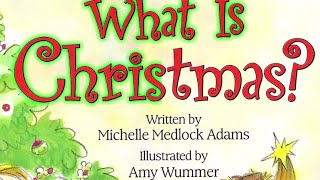 What is Christmas? - A Reading