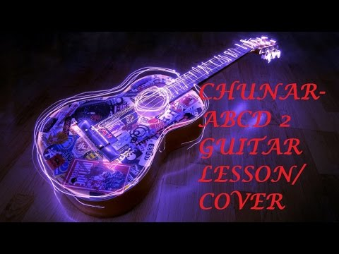 Chunar | ABCD 2 | Guitar chords/cover