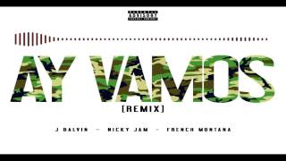 Ay Vamos (REMIX) HD - J Balvin Ft. Nicky Jam & French Montana [BASS BOOST] & [LETRA]