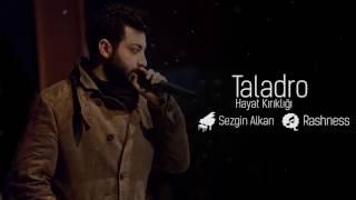 Repeat youtube video Taladro - Hayat Kırıklığı (feat. Sezgin Alkan)