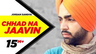 Chhad Na Jaavin | Jordan Sandhu Feat Bunty Bains | Latest Punjabi Song | Speed Records