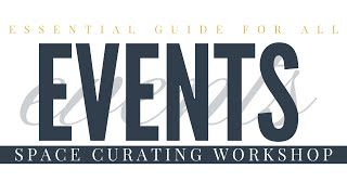 The Essential Guide for All Events: Quick Space Curator Workshop