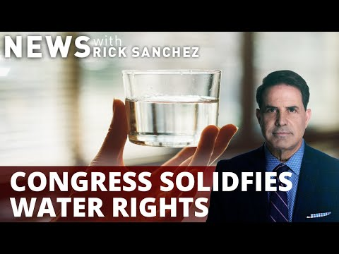 US congress moves to solidify nation's water rights