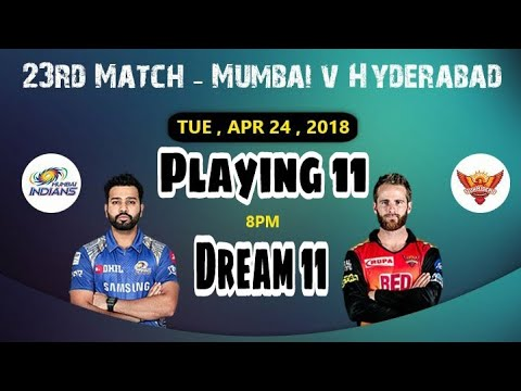 MI vs SRH 23rd IPL T20 Match Dream 11 Team & Nostra Pro New Prediction App ||Playing 11(MUM vs HYD)