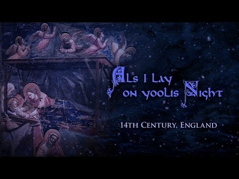 Als I Lay on Yoolis Night | English Medieval Christmas Song (lyrics)