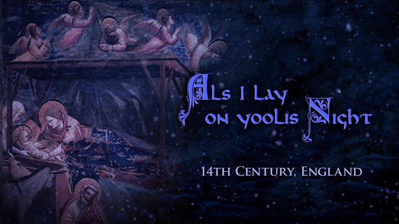 als i lay on yoolis night english medieval christmas song lyrics youtube - Christmas Songs Lyrics Youtube