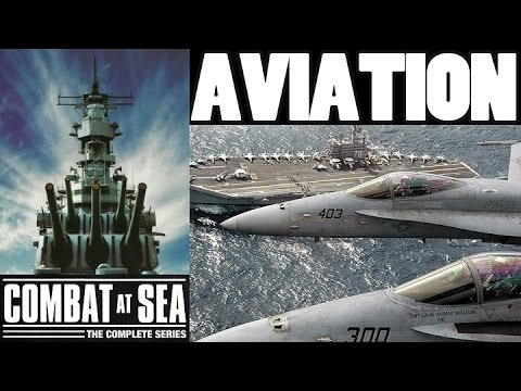 COMBAT AT SEA | Naval Aviators