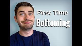 First Time Bottoming