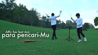 Para Pencari-Mu ( REBORN ) - ALFFY REV ft ANJI