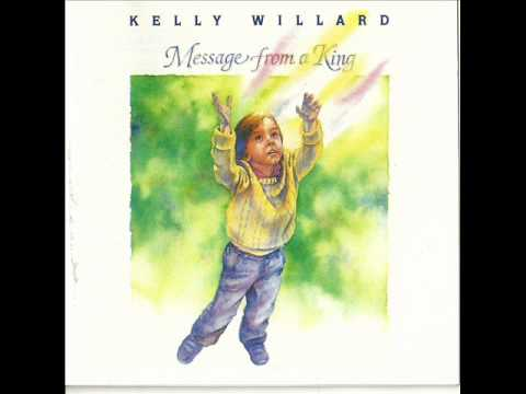 Kelly Willard - Message From a King