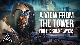 Destiny Rise of Iron | A View From The Tower #2 - What's New for Solo Players?