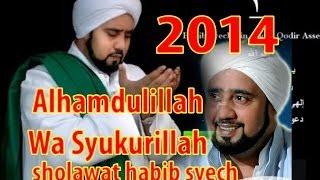 Habib Syech 2014 terbaru - Alhamdulillah Wa Syukurillah
