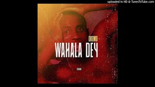 Dremo - Wahala Dey (OFFICIAL AUDIO)