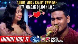 Sunny Indian Idol 11 - Jiya Dhadak Dhadak Jaye - Neha Kakkar - Nusrat Fateh Ali Khan - 2019