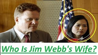 Who Is Jim Webb's Wife ? Hong Le Webb and the unknown things