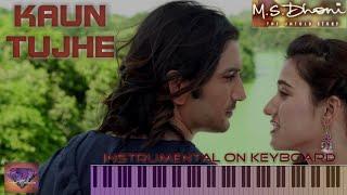 kaun tujhe-M S DHONI-Instrumental On Keyboard