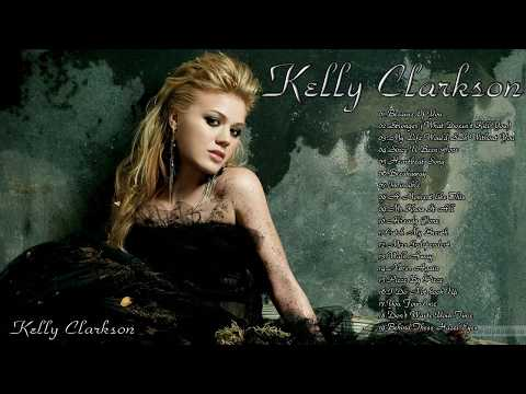 Kelly Clarkson Greatest Hits Full Album - Kelly Clarkson Best Of Full Playlist