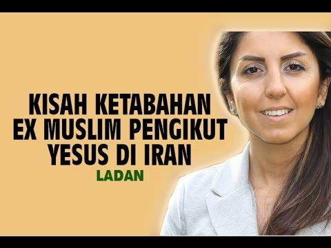 Kisah Ketabahan Mantan Muslim pengikut Yesus di Iran   Ladan