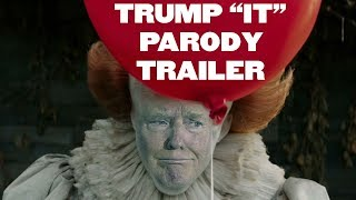 """IT"" (2017) TRAILER BUT ITS TRUMP 🎈 (TRUMP-IT PARODY)"