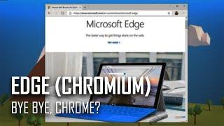 Microsoft Edge (Chromium) First Impressions: Bye Bye, Chrome?
