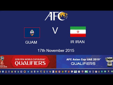 FULL MATCH: Guam v Iran: 2018 FIFA WC Russia & AFC Asian Cup UAE 2019 (Qly RD 2)