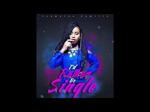 Isemylée Camille - I'd rather be single(Produced by MarkG)