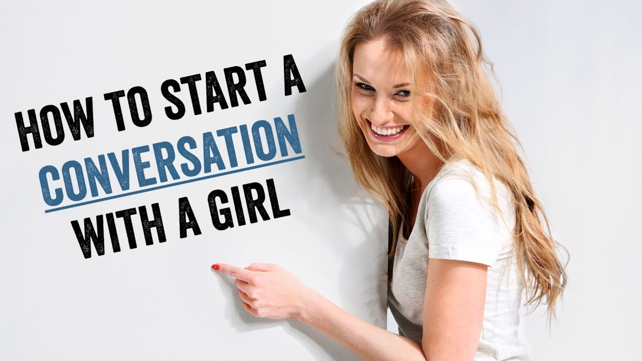 How to start a conversation with a female