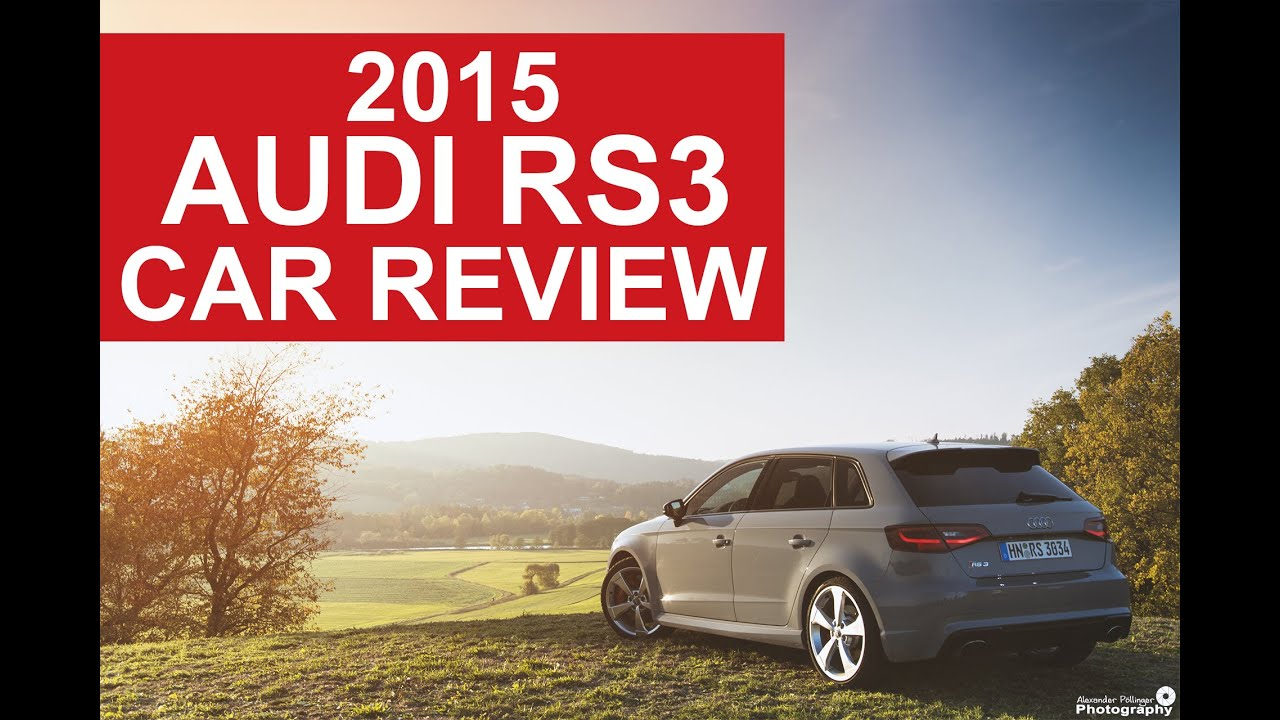 2015 Audi RS3 Sportback - Fahrbericht Car Review inkl ...