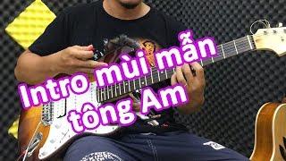 Rãi câu INTRO mùi mẫn âm giai La thứ trên guitar điện | Amigos guitar