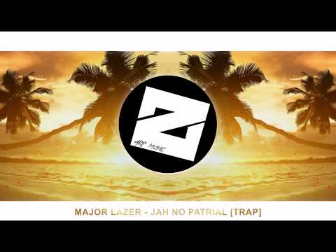 MAJOR LAZER - JAH NO PATRIAL