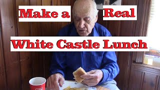 Make a Real White Castle Lunch at Home