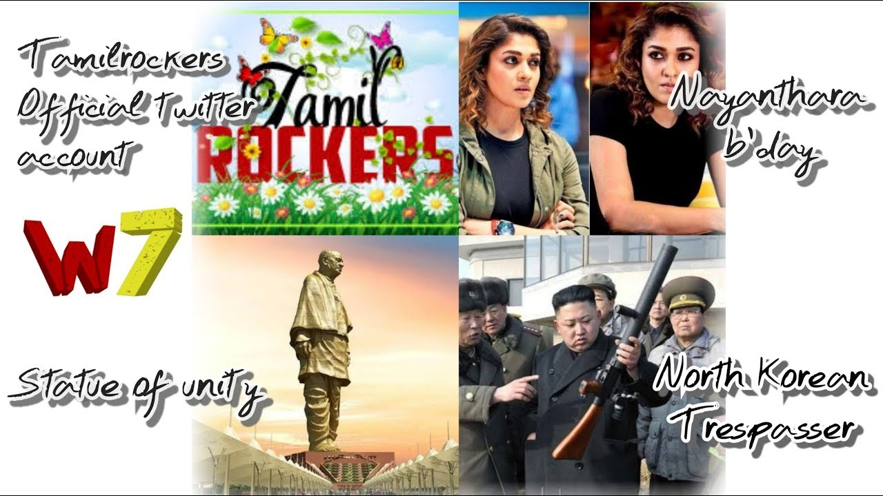 #TamilRockers Twitter account #Nayanthara birthday #statueofunity  #Sarkarissue Top 5 news series 2