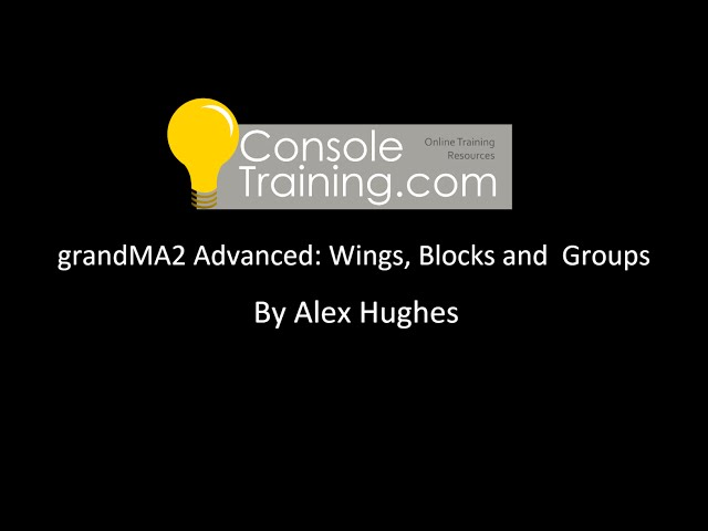 grandMA2 Advanced: Wings, Block and Groups